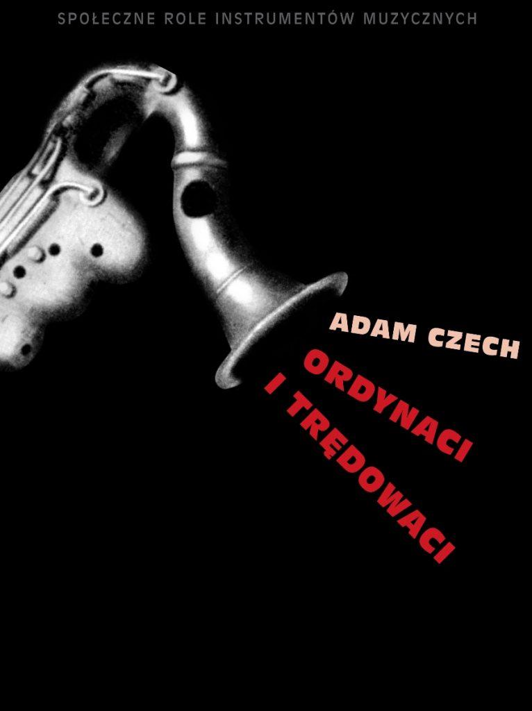 adam-czech-ordynaci-i-tredowaci-slowo-obraz-terytoria-2013-08-02